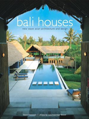 Bali Houses By Francione, Gianni/ Tettoni, Luca Invernizzi (PHT)/ Invernizzi, Luca